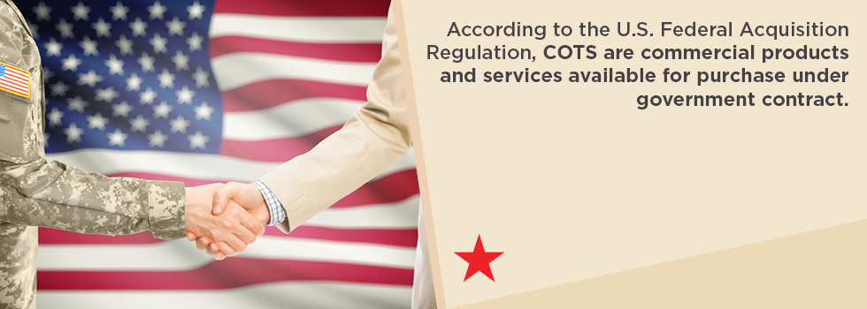 COTS are commercial products and services available for purchase under government contract