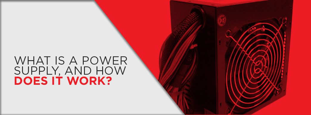 What is a Power Supply and How Does it Work?
