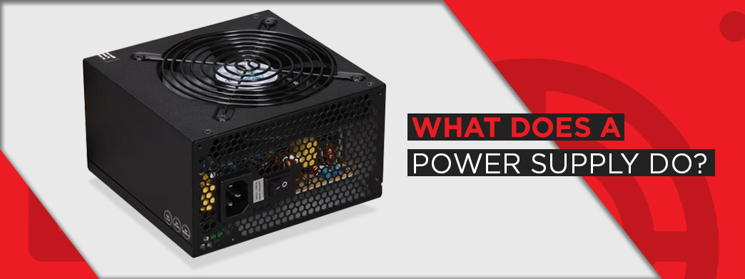 What Does a Power Supply Do?