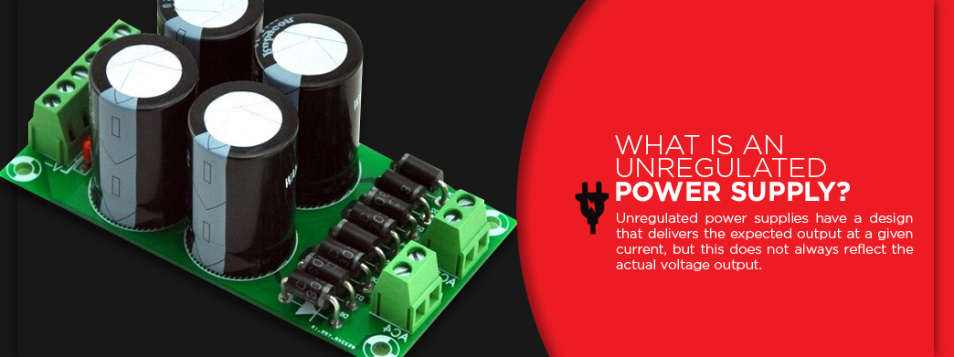 What Is an Unregulated Power Supply? Unregulated power supplies have a design that delivers the expected output at a given current, but this does not always reflect the actual voltage output.