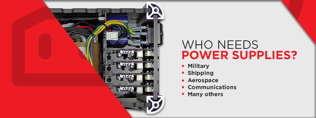 Who Needs Power Supplies? Military, Shipping, Aerospace, Communication, and More