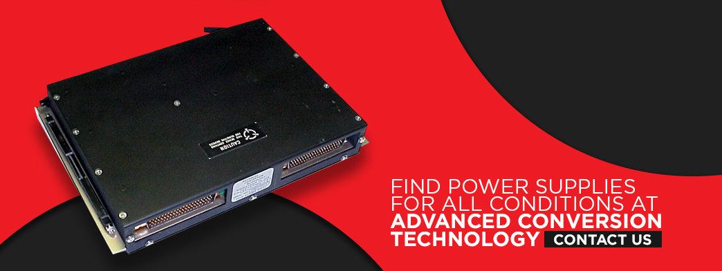 Find Power Supplies for All Conditions at Advanced Conversion Technology