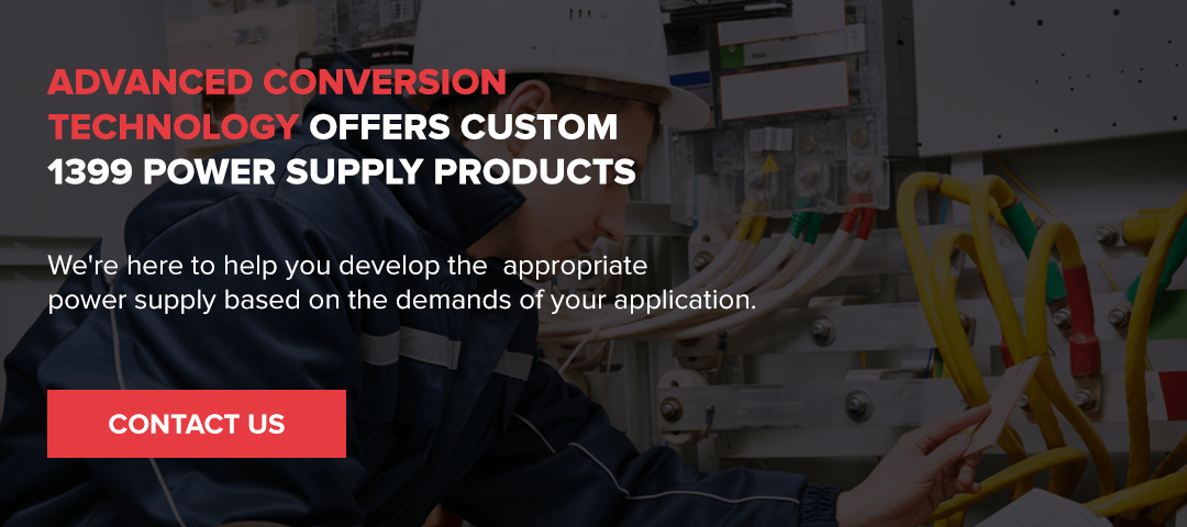 Advanced Conversion Technology Offers Custom 1399 Power Supply Products